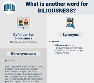 biliousness, synonym biliousness, another word for biliousness, words like biliousness, thesaurus biliousness