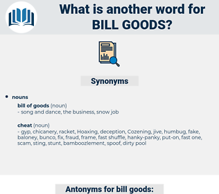 bill goods, synonym bill goods, another word for bill goods, words like bill goods, thesaurus bill goods
