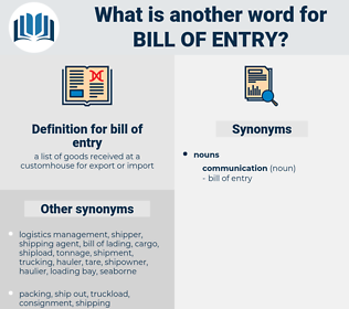 bill of entry, synonym bill of entry, another word for bill of entry, words like bill of entry, thesaurus bill of entry