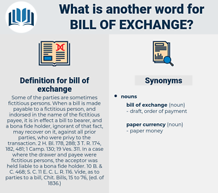 bill of exchange, synonym bill of exchange, another word for bill of exchange, words like bill of exchange, thesaurus bill of exchange