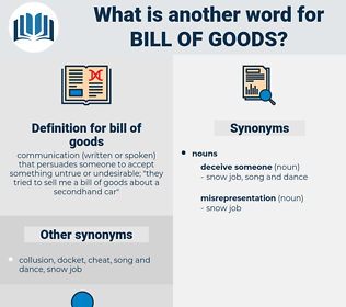 bill of goods, synonym bill of goods, another word for bill of goods, words like bill of goods, thesaurus bill of goods
