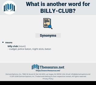 billy club, synonym billy club, another word for billy club, words like billy club, thesaurus billy club