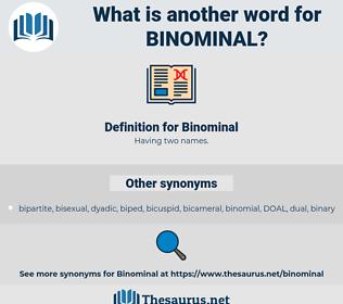 Binominal, synonym Binominal, another word for Binominal, words like Binominal, thesaurus Binominal