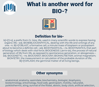 BIO, synonym BIO, another word for BIO, words like BIO, thesaurus BIO