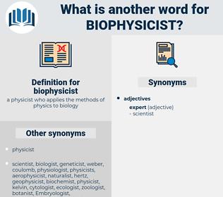 biophysicist, synonym biophysicist, another word for biophysicist, words like biophysicist, thesaurus biophysicist