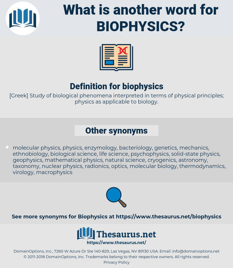 biophysics, synonym biophysics, another word for biophysics, words like biophysics, thesaurus biophysics