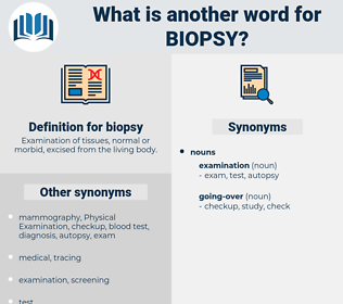 biopsy, synonym biopsy, another word for biopsy, words like biopsy, thesaurus biopsy