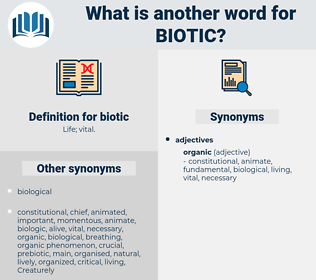 biotic, synonym biotic, another word for biotic, words like biotic, thesaurus biotic