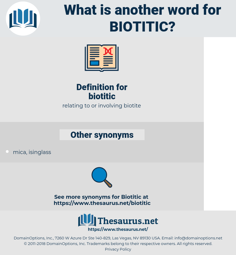 biotitic, synonym biotitic, another word for biotitic, words like biotitic, thesaurus biotitic