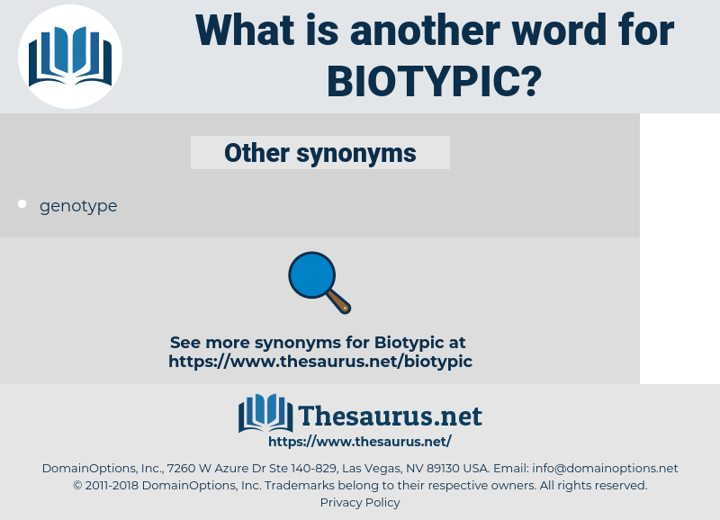 biotypic, synonym biotypic, another word for biotypic, words like biotypic, thesaurus biotypic