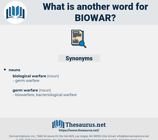 biowar, synonym biowar, another word for biowar, words like biowar, thesaurus biowar