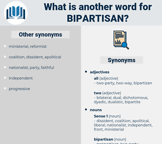 bipartisan, synonym bipartisan, another word for bipartisan, words like bipartisan, thesaurus bipartisan