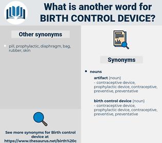 birth control device, synonym birth control device, another word for birth control device, words like birth control device, thesaurus birth control device