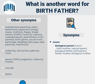 birth father, synonym birth father, another word for birth father, words like birth father, thesaurus birth father