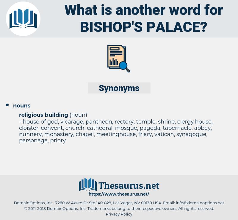 bishop's palace, synonym bishop's palace, another word for bishop's palace, words like bishop's palace, thesaurus bishop's palace