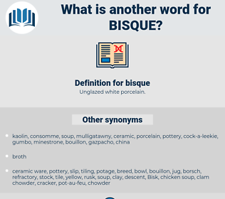 bisque, synonym bisque, another word for bisque, words like bisque, thesaurus bisque