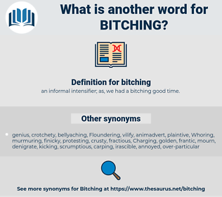 bitching, synonym bitching, another word for bitching, words like bitching, thesaurus bitching