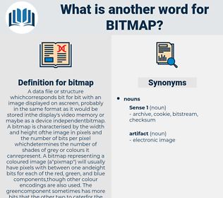 bitmap, synonym bitmap, another word for bitmap, words like bitmap, thesaurus bitmap