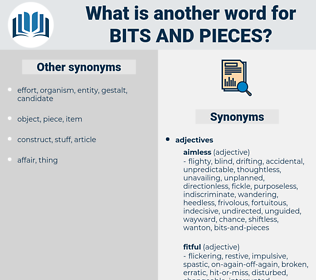 bits and pieces, synonym bits and pieces, another word for bits and pieces, words like bits and pieces, thesaurus bits and pieces