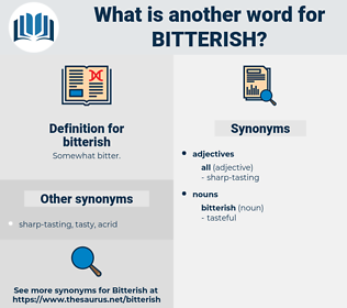 bitterish, synonym bitterish, another word for bitterish, words like bitterish, thesaurus bitterish