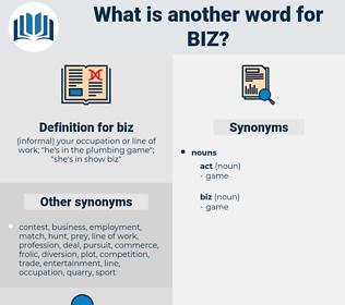 biz, synonym biz, another word for biz, words like biz, thesaurus biz
