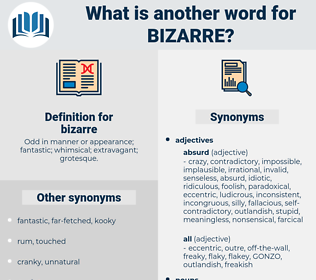 bizarre, synonym bizarre, another word for bizarre, words like bizarre, thesaurus bizarre