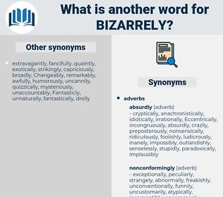 bizarrely, synonym bizarrely, another word for bizarrely, words like bizarrely, thesaurus bizarrely