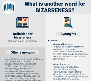 bizarreness, synonym bizarreness, another word for bizarreness, words like bizarreness, thesaurus bizarreness
