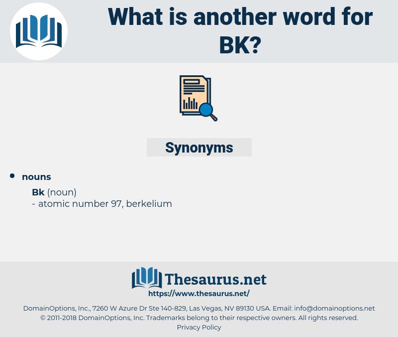 bk, synonym bk, another word for bk, words like bk, thesaurus bk
