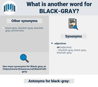 black-gray, synonym black-gray, another word for black-gray, words like black-gray, thesaurus black-gray