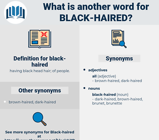 black-haired, synonym black-haired, another word for black-haired, words like black-haired, thesaurus black-haired