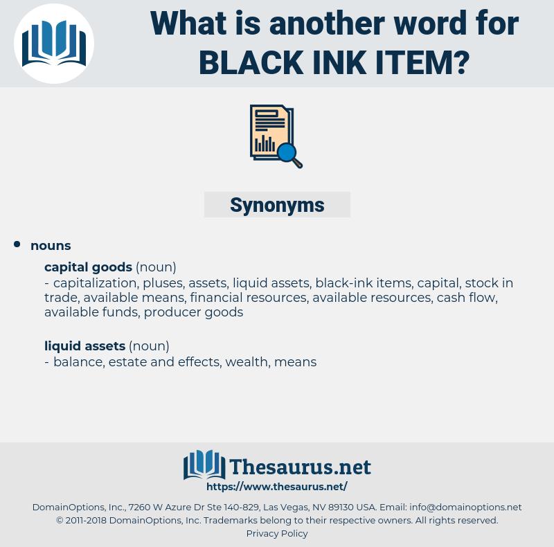 black-ink item, synonym black-ink item, another word for black-ink item, words like black-ink item, thesaurus black-ink item