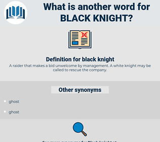 black knight, synonym black knight, another word for black knight, words like black knight, thesaurus black knight