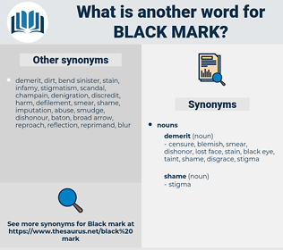 black mark, synonym black mark, another word for black mark, words like black mark, thesaurus black mark