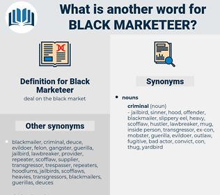 Black Marketeer, synonym Black Marketeer, another word for Black Marketeer, words like Black Marketeer, thesaurus Black Marketeer