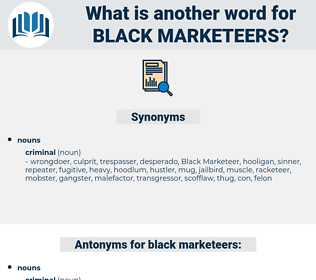 black marketeers, synonym black marketeers, another word for black marketeers, words like black marketeers, thesaurus black marketeers