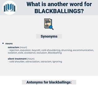 blackballings, synonym blackballings, another word for blackballings, words like blackballings, thesaurus blackballings