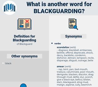 Blackguarding, synonym Blackguarding, another word for Blackguarding, words like Blackguarding, thesaurus Blackguarding
