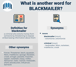 blackmailer, synonym blackmailer, another word for blackmailer, words like blackmailer, thesaurus blackmailer