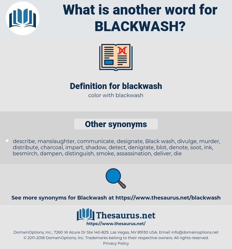 blackwash, synonym blackwash, another word for blackwash, words like blackwash, thesaurus blackwash