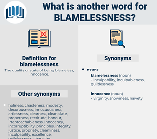 blamelessness, synonym blamelessness, another word for blamelessness, words like blamelessness, thesaurus blamelessness