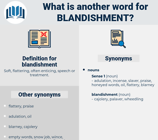 blandishment, synonym blandishment, another word for blandishment, words like blandishment, thesaurus blandishment