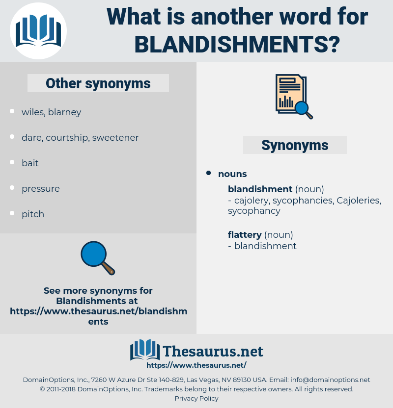 blandishments, synonym blandishments, another word for blandishments, words like blandishments, thesaurus blandishments