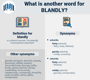 blandly, synonym blandly, another word for blandly, words like blandly, thesaurus blandly