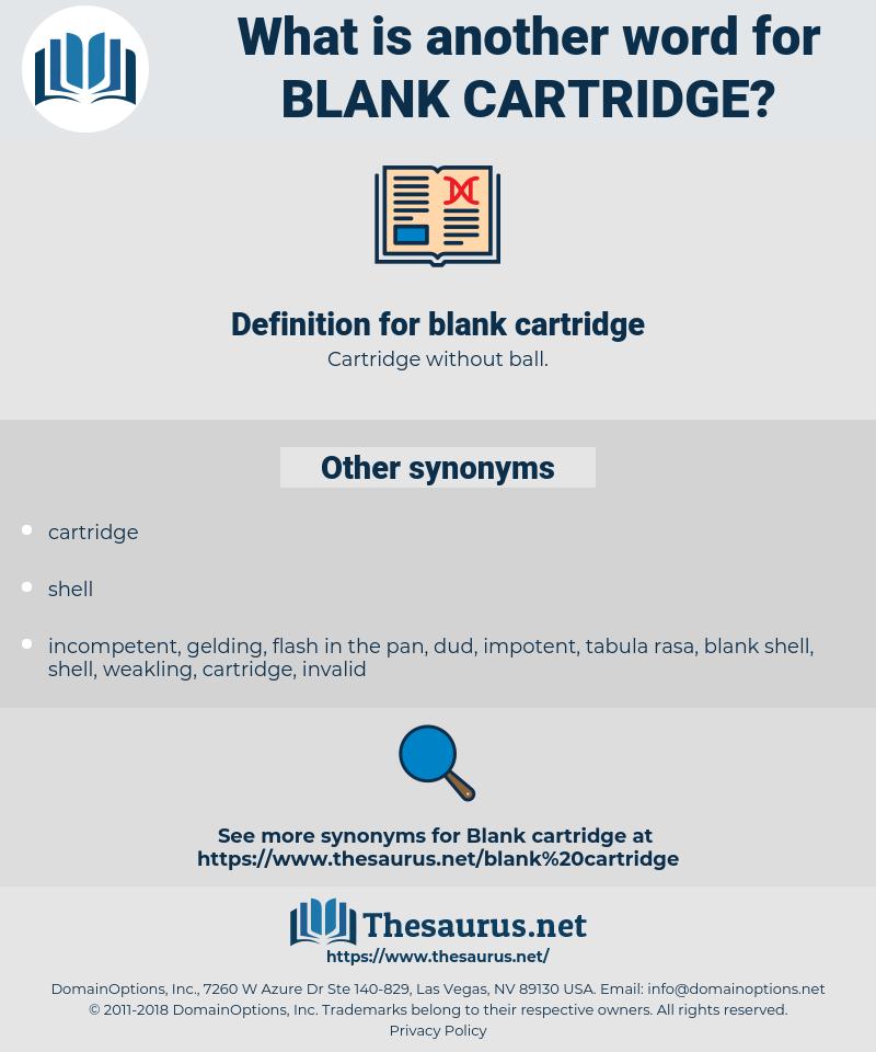 blank cartridge, synonym blank cartridge, another word for blank cartridge, words like blank cartridge, thesaurus blank cartridge
