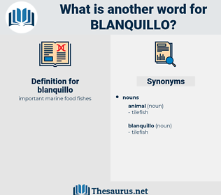 blanquillo, synonym blanquillo, another word for blanquillo, words like blanquillo, thesaurus blanquillo