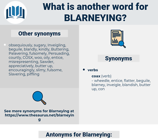 Blarneying, synonym Blarneying, another word for Blarneying, words like Blarneying, thesaurus Blarneying
