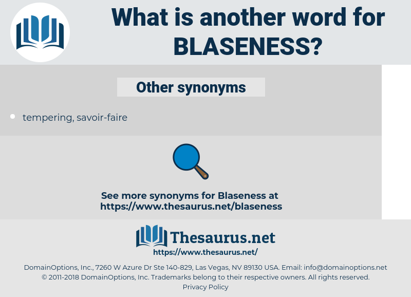 blaseness, synonym blaseness, another word for blaseness, words like blaseness, thesaurus blaseness