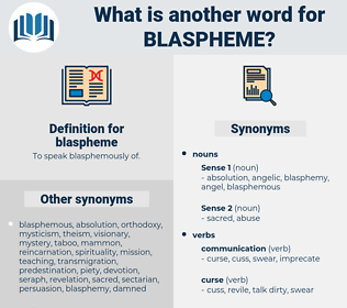 blaspheme, synonym blaspheme, another word for blaspheme, words like blaspheme, thesaurus blaspheme