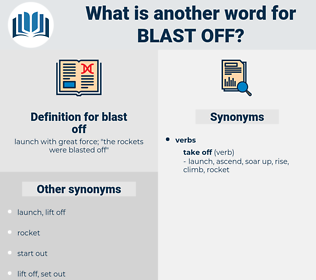 blast off, synonym blast off, another word for blast off, words like blast off, thesaurus blast off